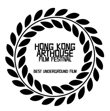 WINNER BEST UNDERGROUND FILM HONG KONG ARTHOUSE FILMFESTIVAL
