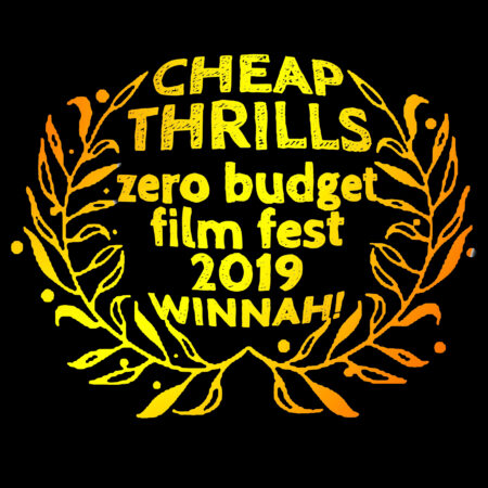 WINNER CHEAP THRILLS ZERO BUDGET FILMFESTIVAL 2019
