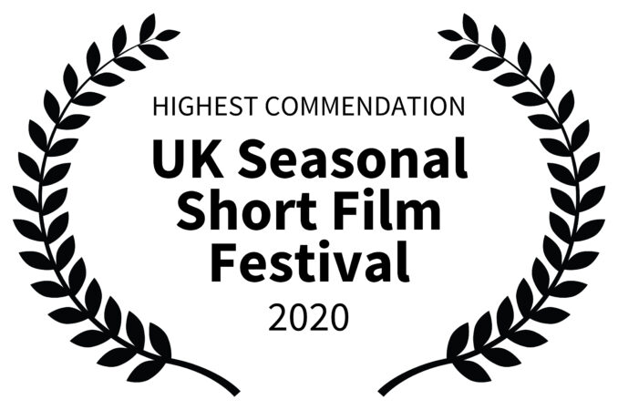 HIGHEST COMMENDATION  UK Seasonal Short FilmFestival 2020